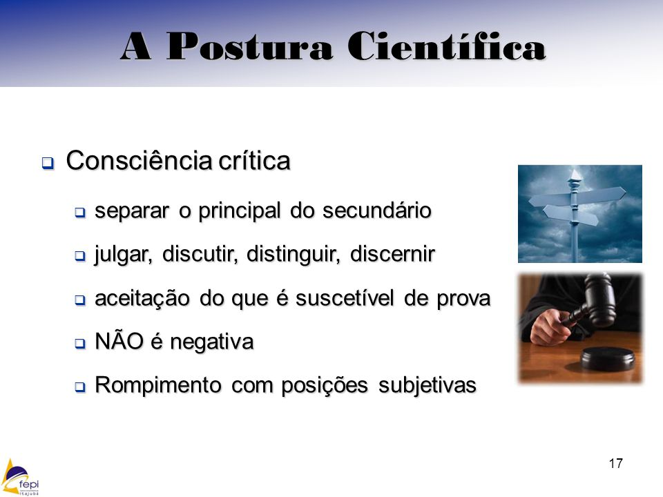 A Postura Científica Consciência crítica