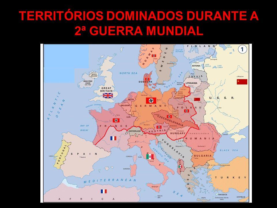 TERRITÓRIOS DOMINADOS DURANTE A 2ª GUERRA MUNDIAL