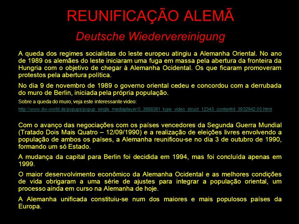 REUNIFICAÇÃO ALEMÃ Deutsche Wiedervereinigung