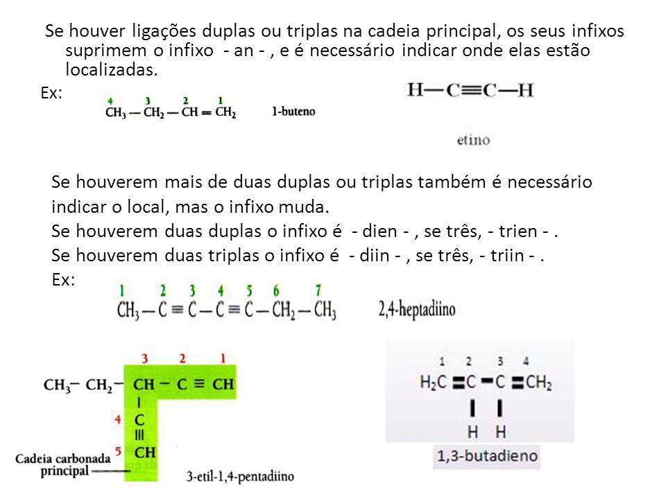 Se houverem duas duplas o infixo é - dien - , se três, - trien - .