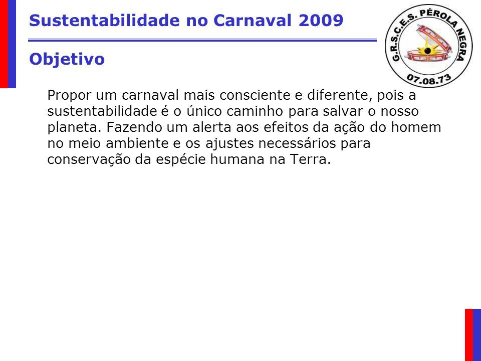 Sustentabilidade no Carnaval 2009 Objetivo