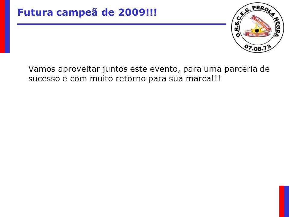 Futura campeã de 2009!!.