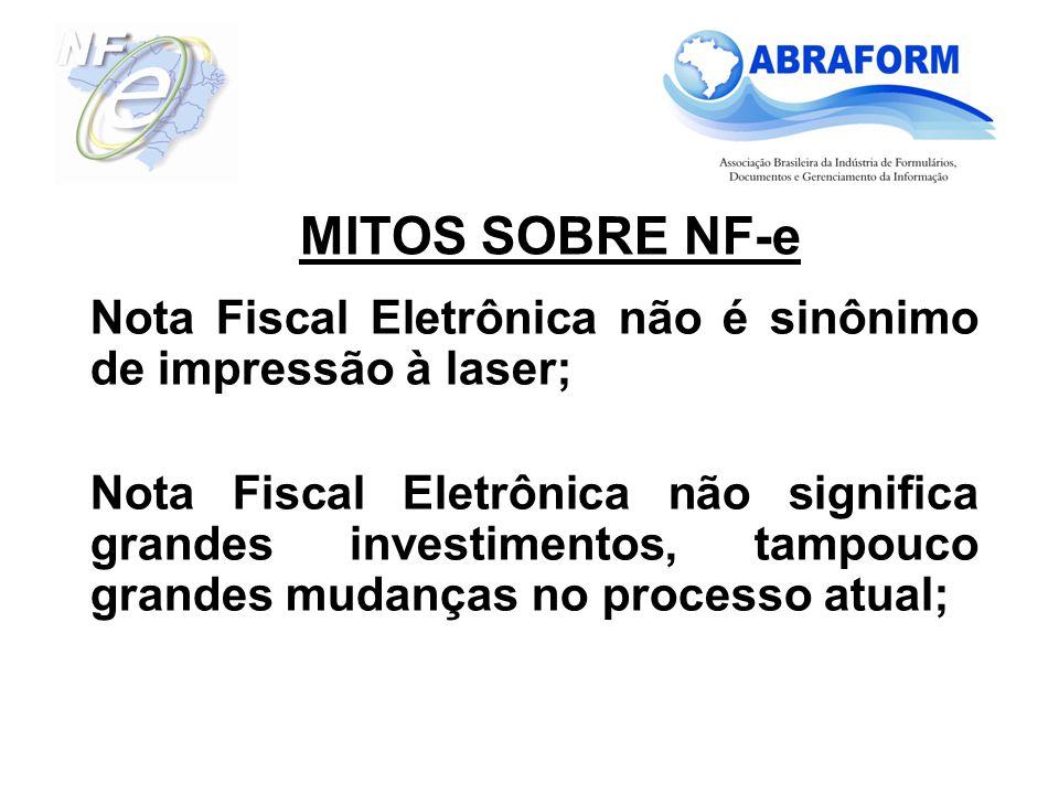 MITOS SOBRE NF-e Nota Fiscal Eletrônica não é sinônimo de impressão à laser;