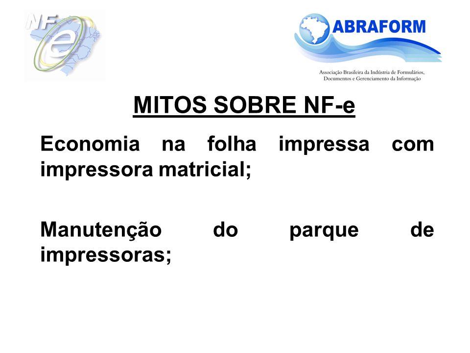 MITOS SOBRE NF-e Economia na folha impressa com impressora matricial;