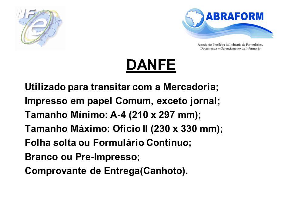 DANFE Utilizado para transitar com a Mercadoria;