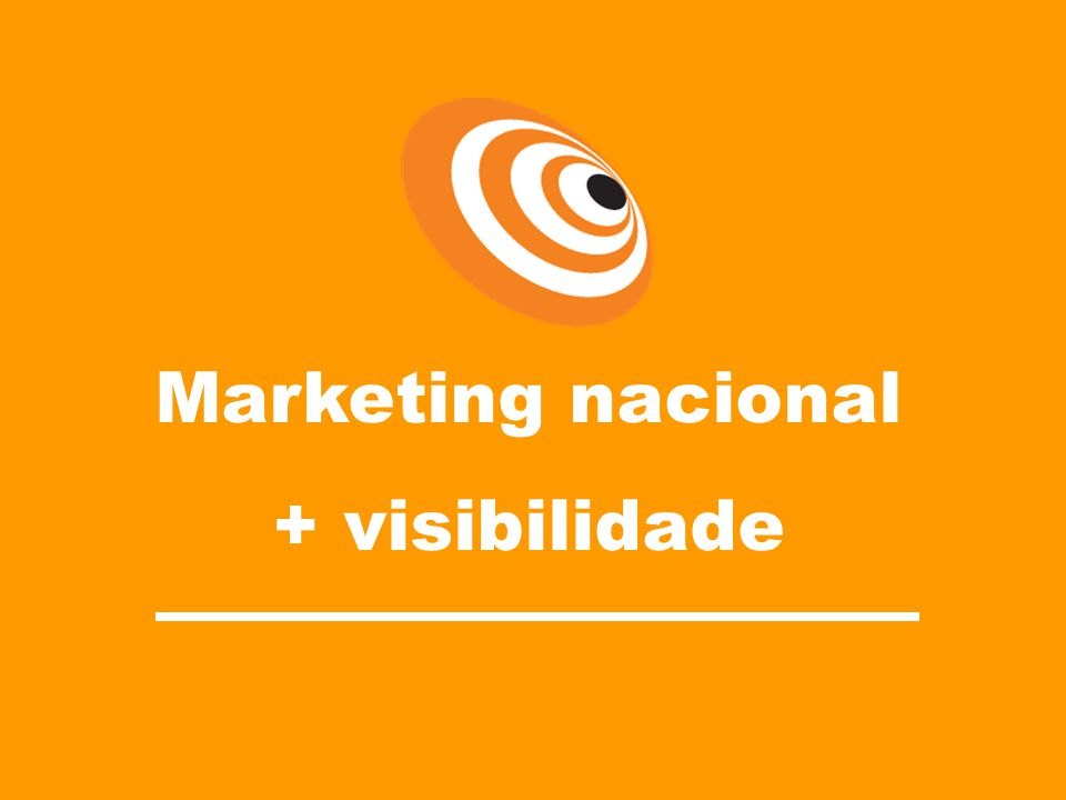 Marketing nacional + visibilidade Plataforma de TI Internet Internet