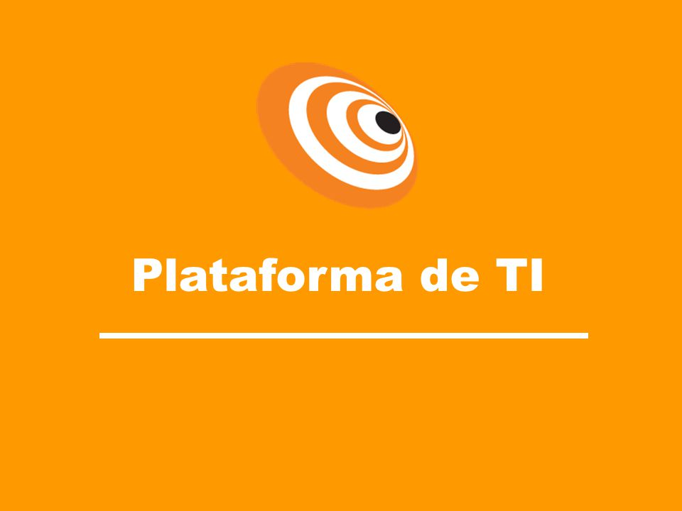 Plataforma de TI Plataforma de TI Internet Internet