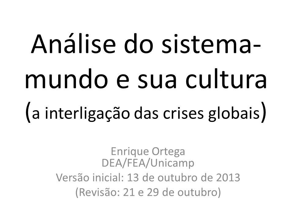 Análise do sistema-mundo e sua cultura (a interligação das crises globais)
