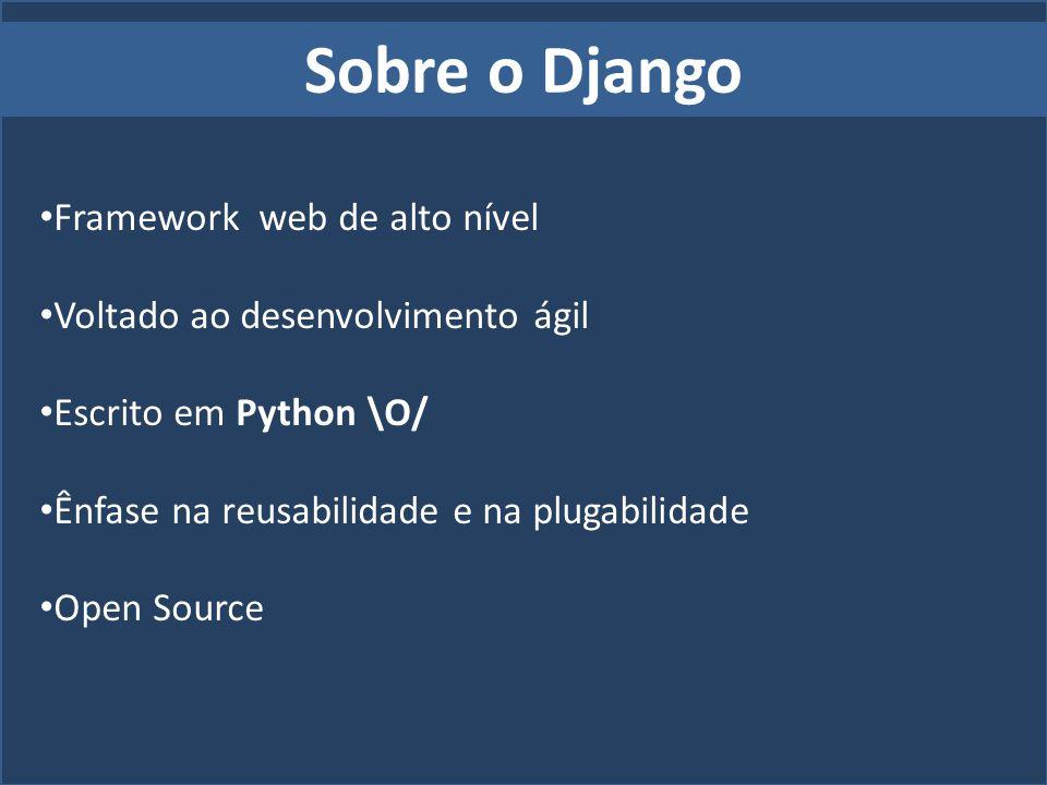 Sobre o Django Framework web de alto nível