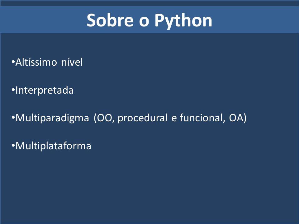 Sobre o Python Altíssimo nível Interpretada