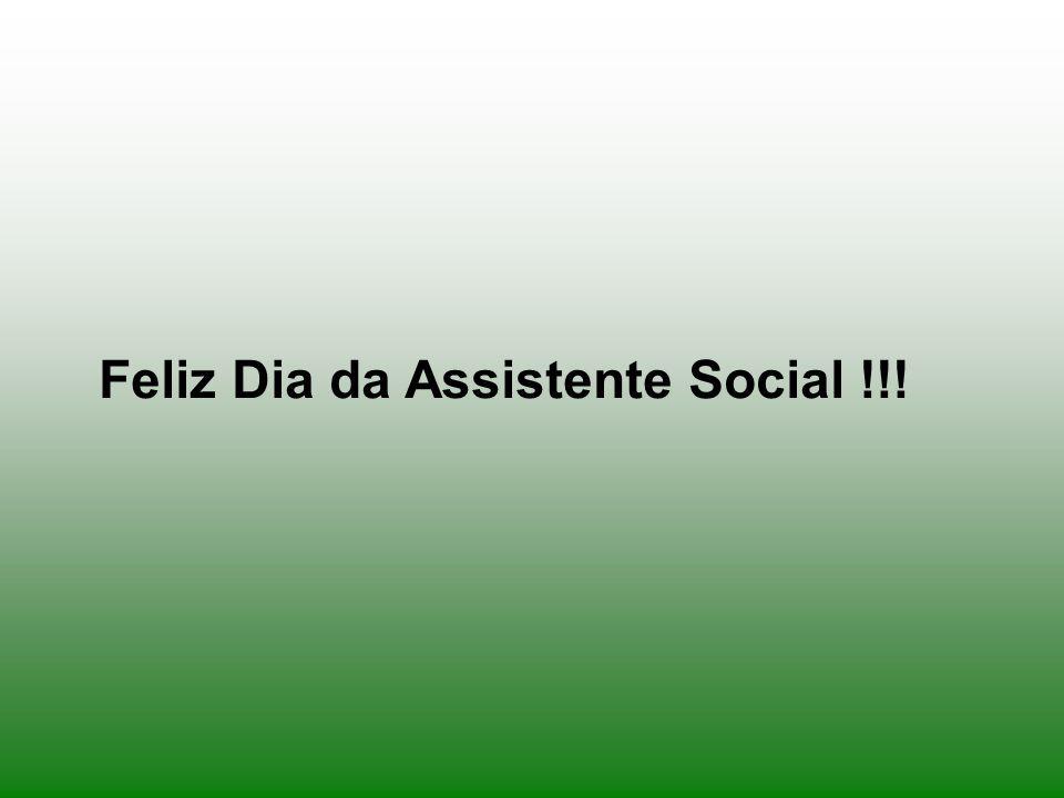 Feliz Dia da Assistente Social !!!