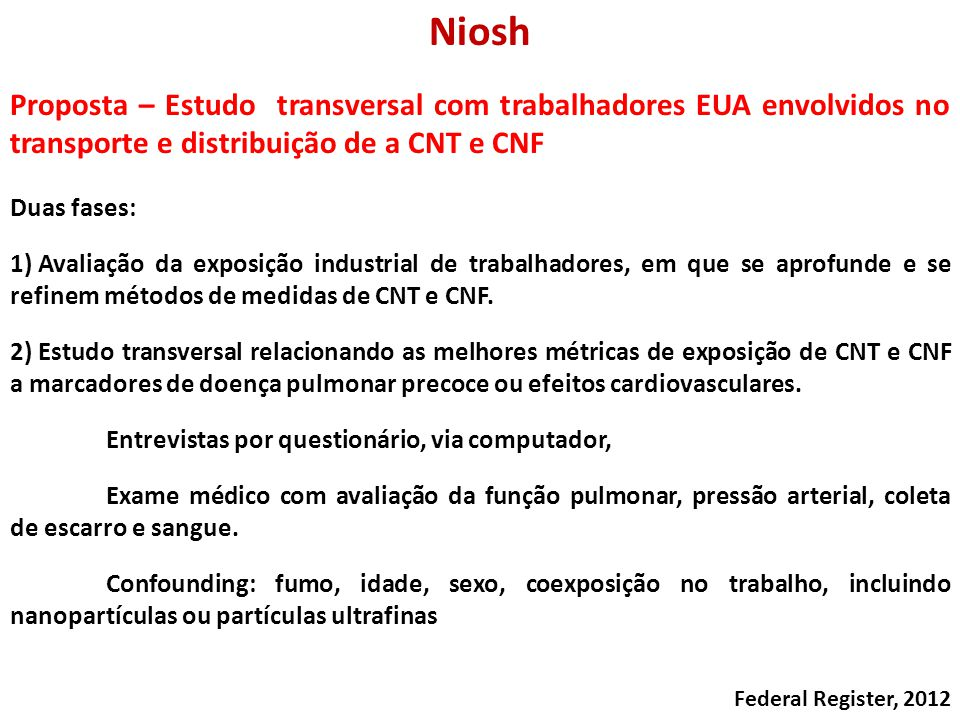 Niosh Proposta – Estudo transversal com trabalhadores EUA envolvidos no transporte e distribuição de a CNT e CNF.