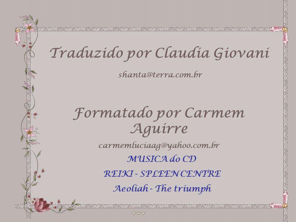 Traduzido por Claudia Giovani Formatado por Carmem Aguirre
