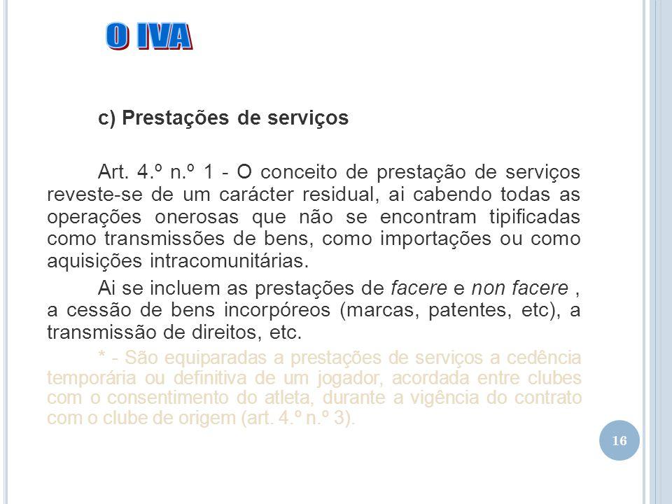 O IVA c) Prestações de serviços