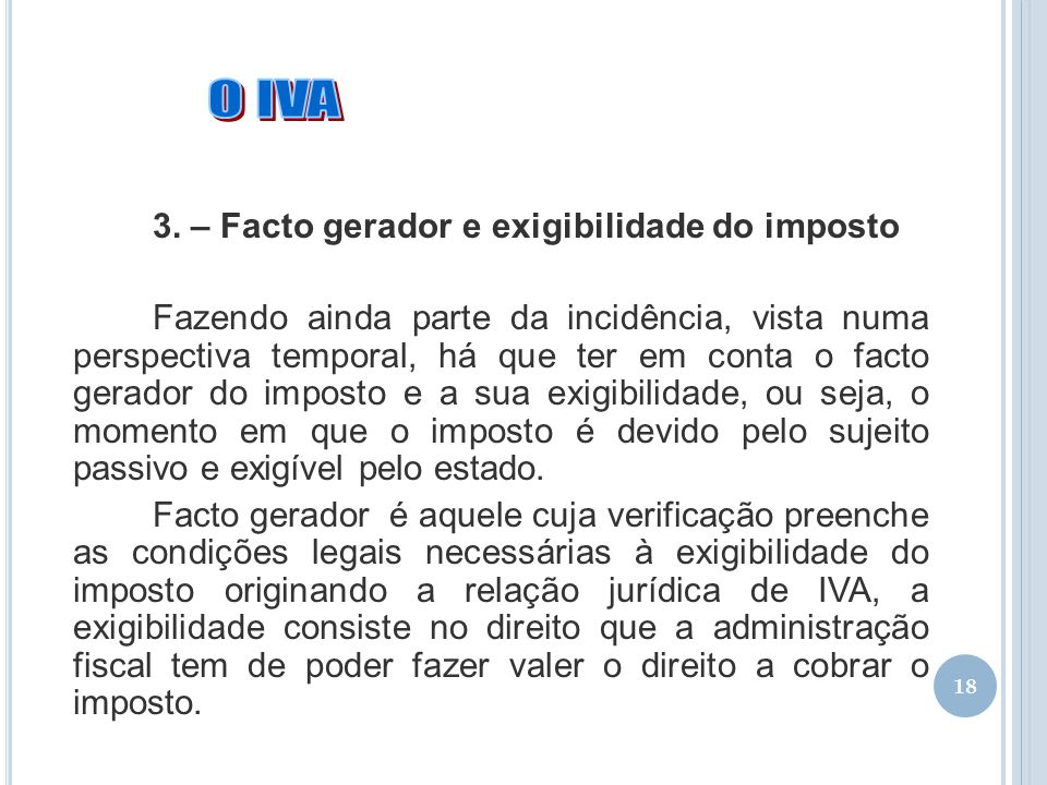 O IVA 3. – Facto gerador e exigibilidade do imposto