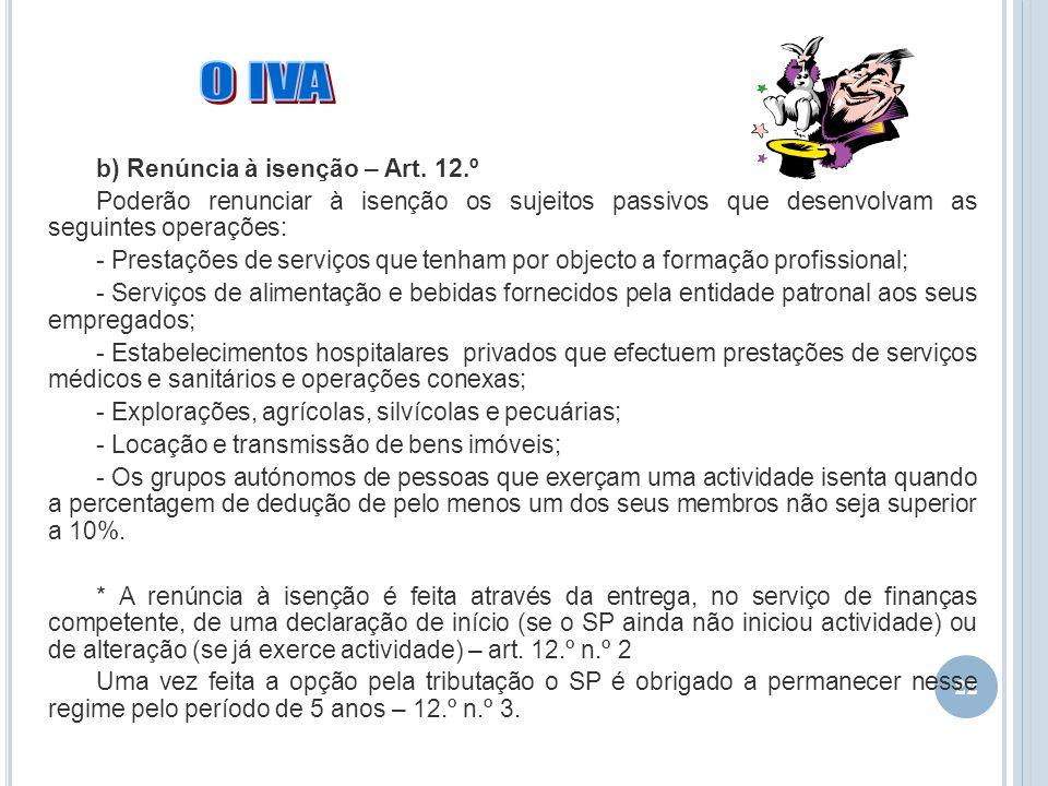 O IVA b) Renúncia à isenção – Art. 12.º