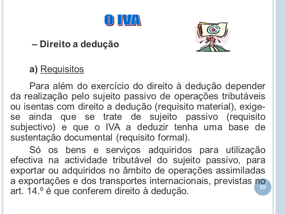 O IVA – Direito a dedução a) Requisitos