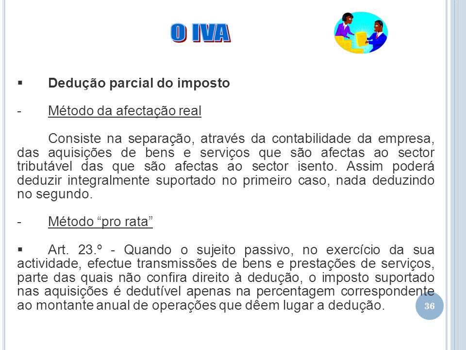 O IVA Dedução parcial do imposto Método da afectação real