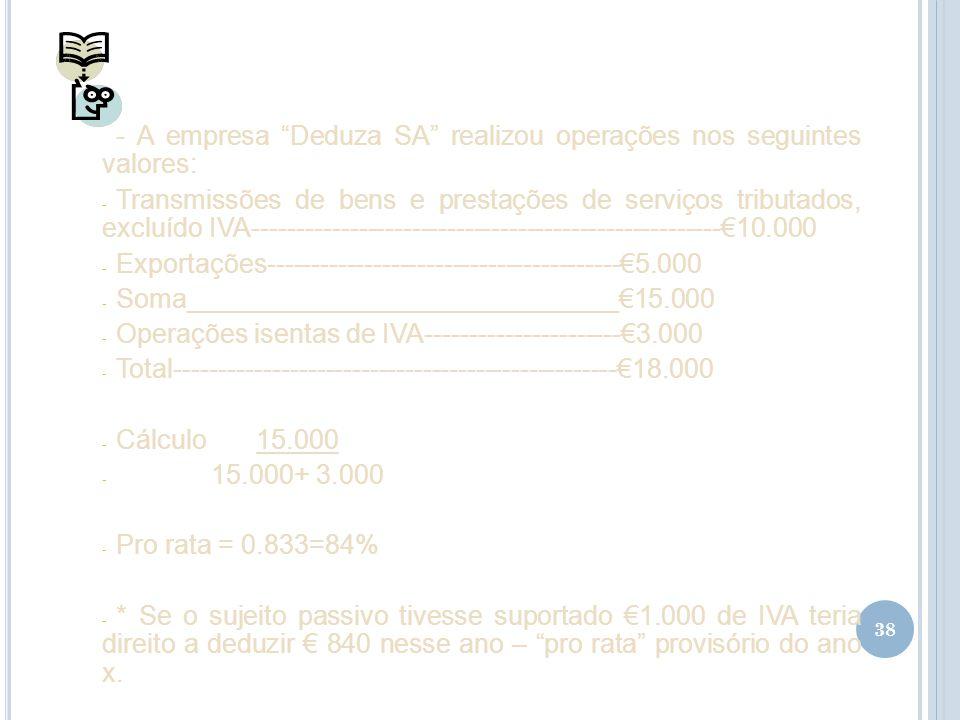 - A empresa Deduza SA realizou operações nos seguintes valores: