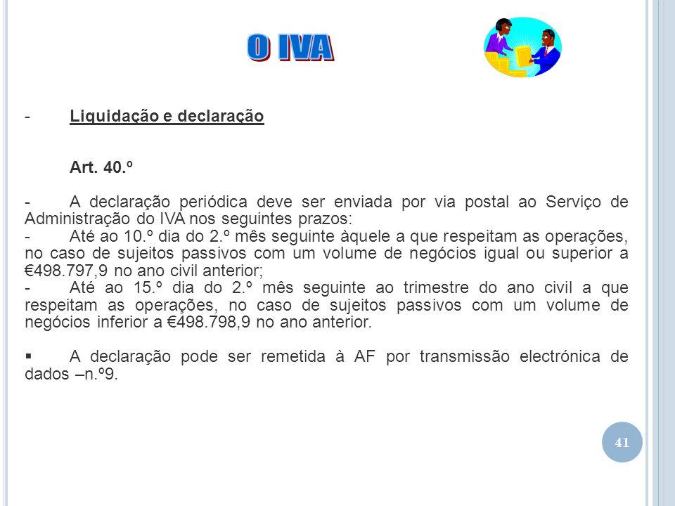 O IVA Liquidação e declaração Art. 40.º