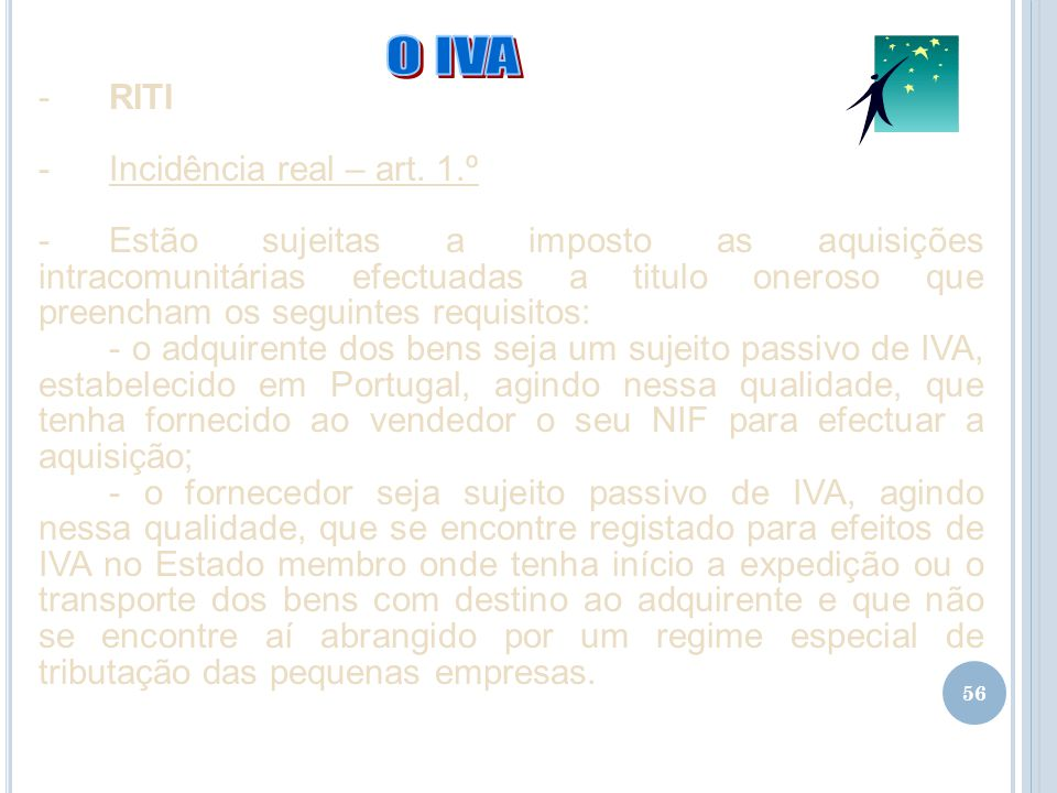 O IVA RITI Incidência real – art. 1.º