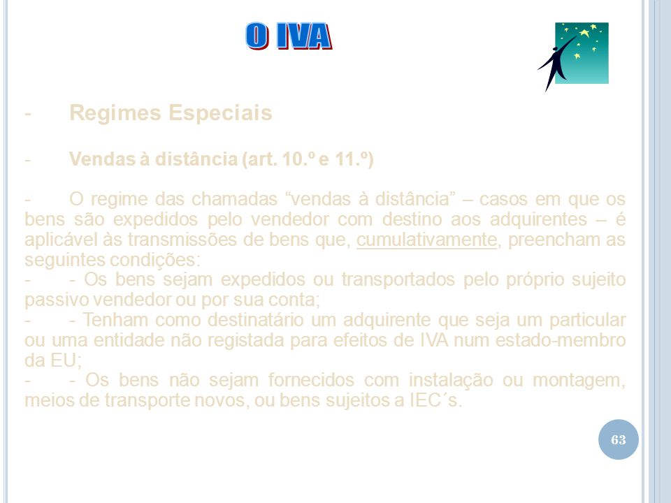 O IVA Regimes Especiais Vendas à distância (art. 10.º e 11.º)