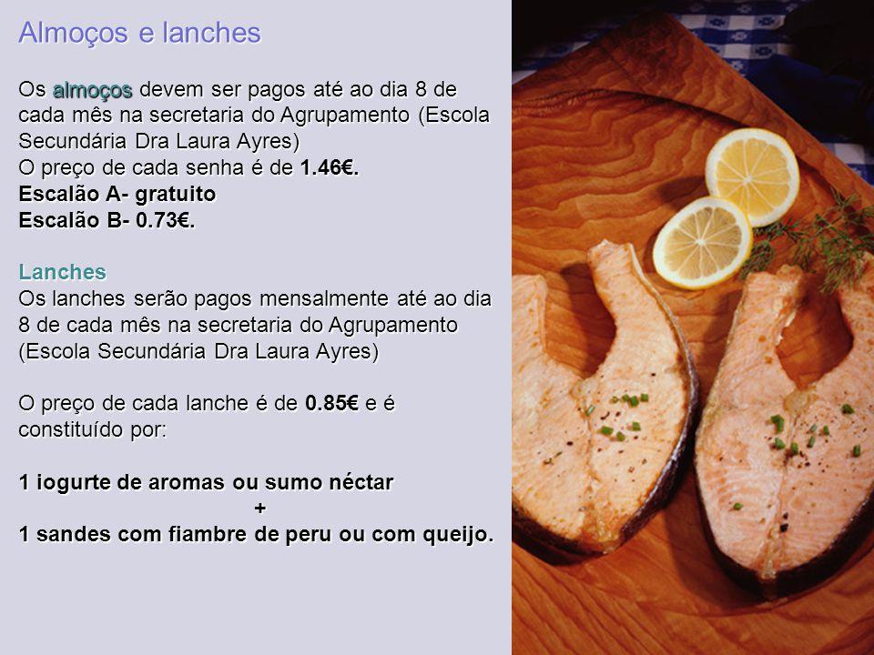 Almoços e lanches Os almoços devem ser pagos até ao dia 8 de cada mês na secretaria do Agrupamento (Escola Secundária Dra Laura Ayres)