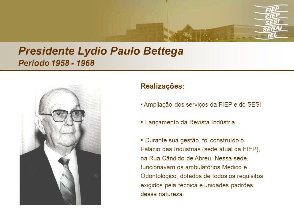 Presidente Lydio Paulo Bettega Período 1958 - 1968
