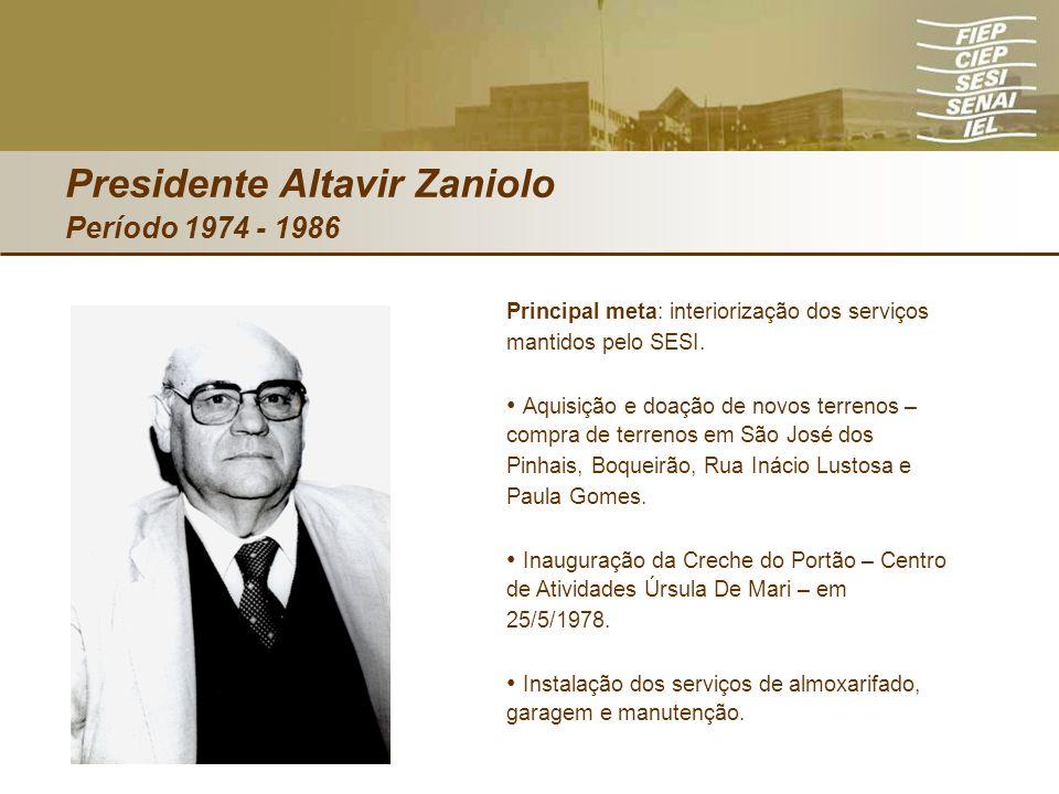 Presidente Altavir Zaniolo Período 1974 - 1986