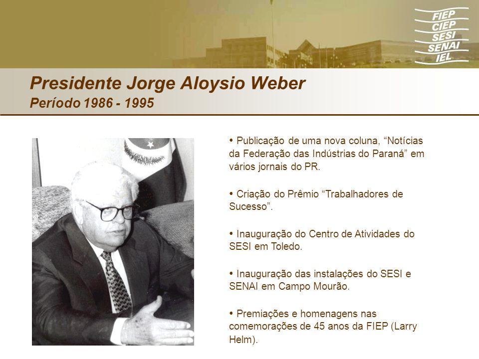 Presidente Jorge Aloysio Weber Período 1986 - 1995