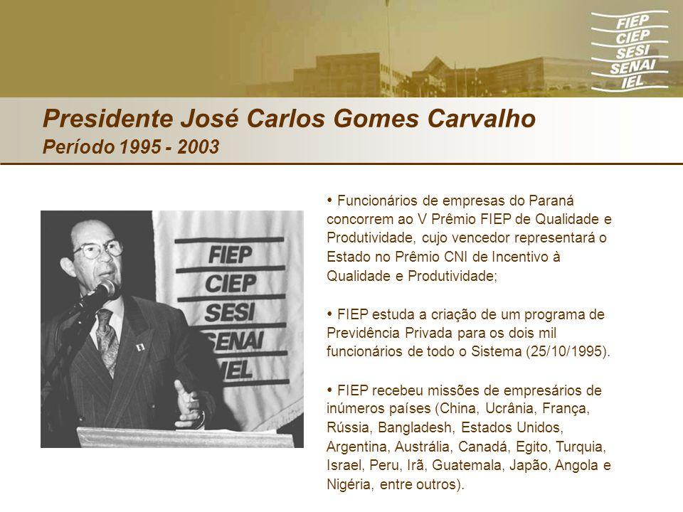 Presidente José Carlos Gomes Carvalho Período 1995 - 2003