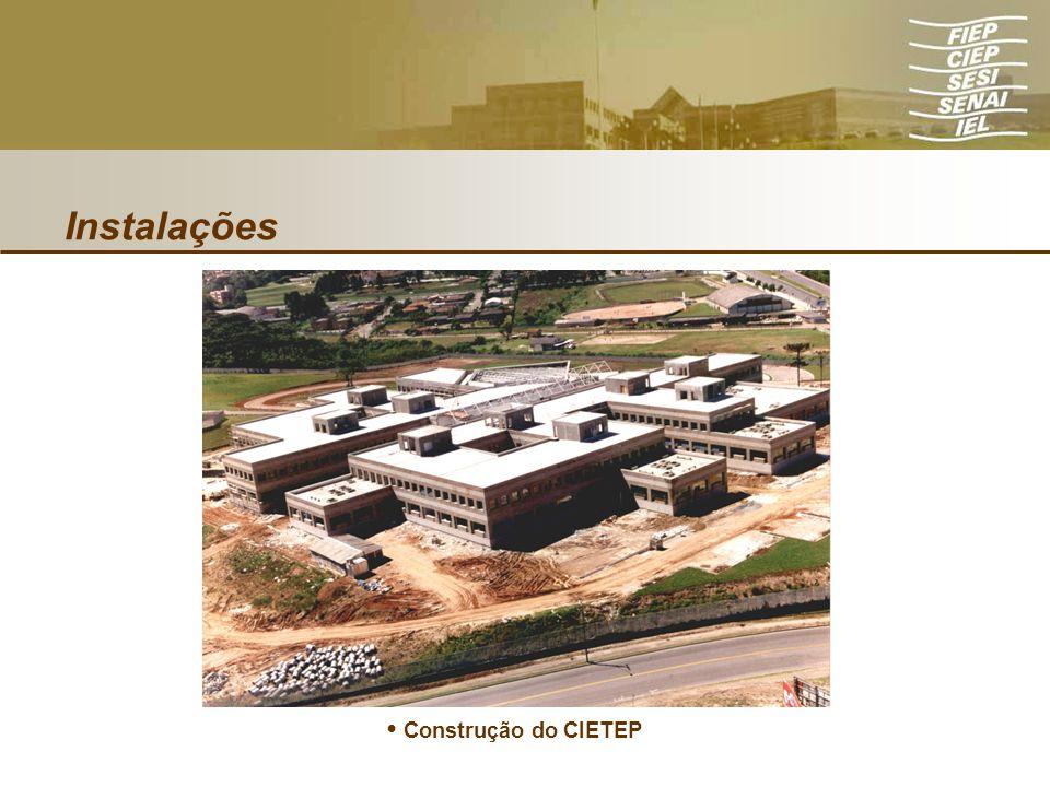 Instalações • Construção do CIETEP