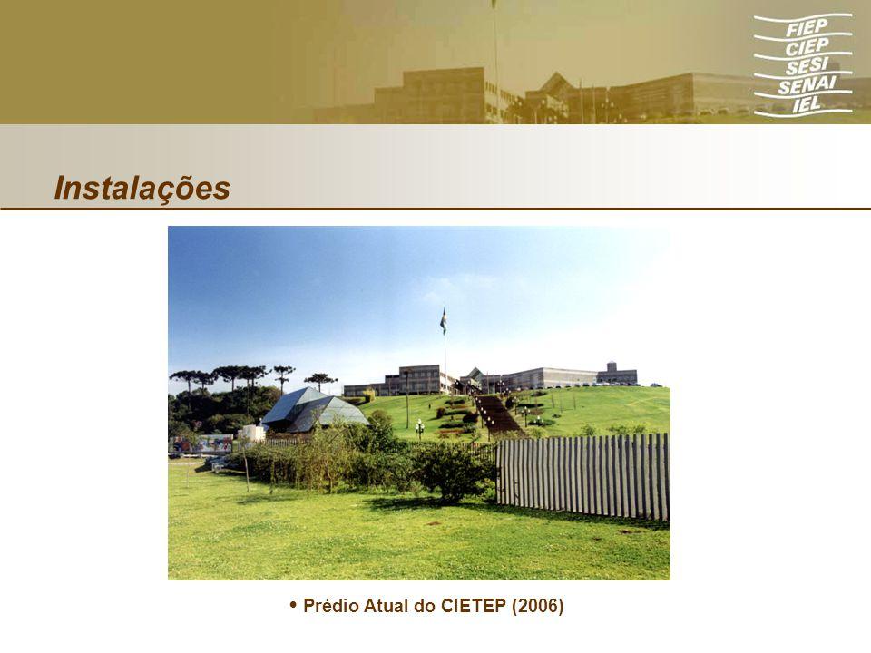 • Prédio Atual do CIETEP (2006)