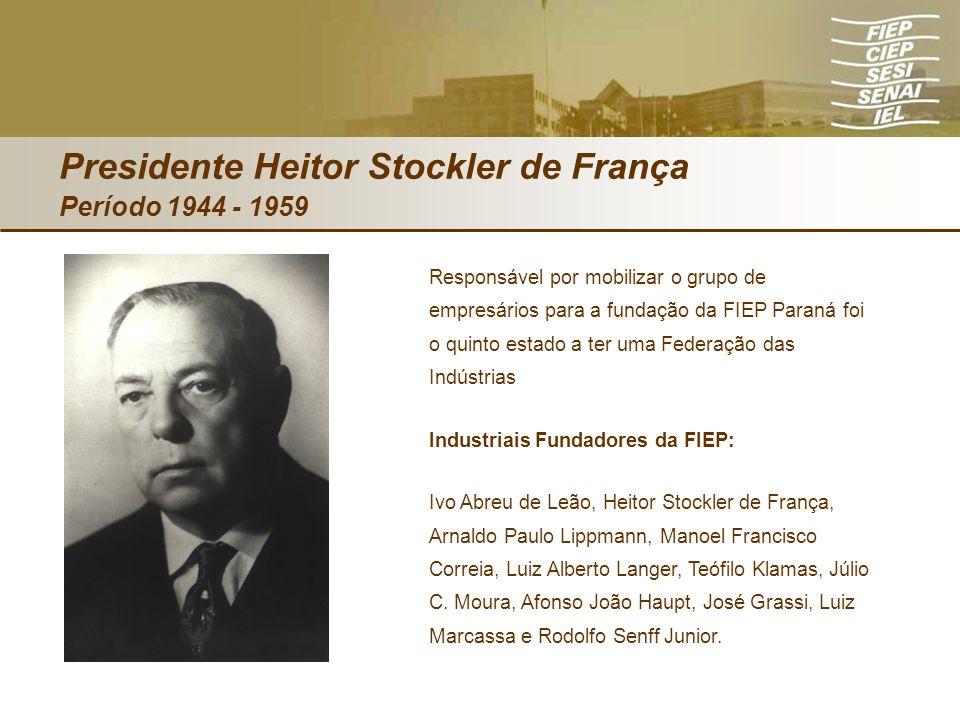 Presidente Heitor Stockler de França Período 1944 - 1959