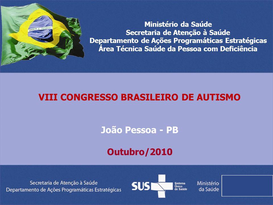 VIII CONGRESSO BRASILEIRO DE AUTISMO João Pessoa - PB Outubro/2010