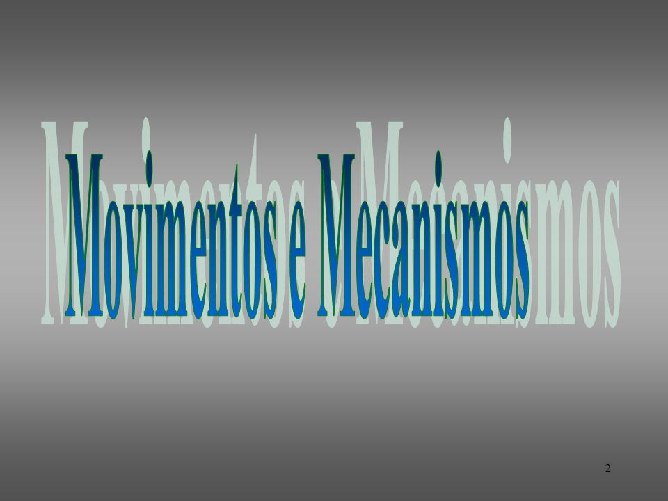 Movimentos e Mecanismos