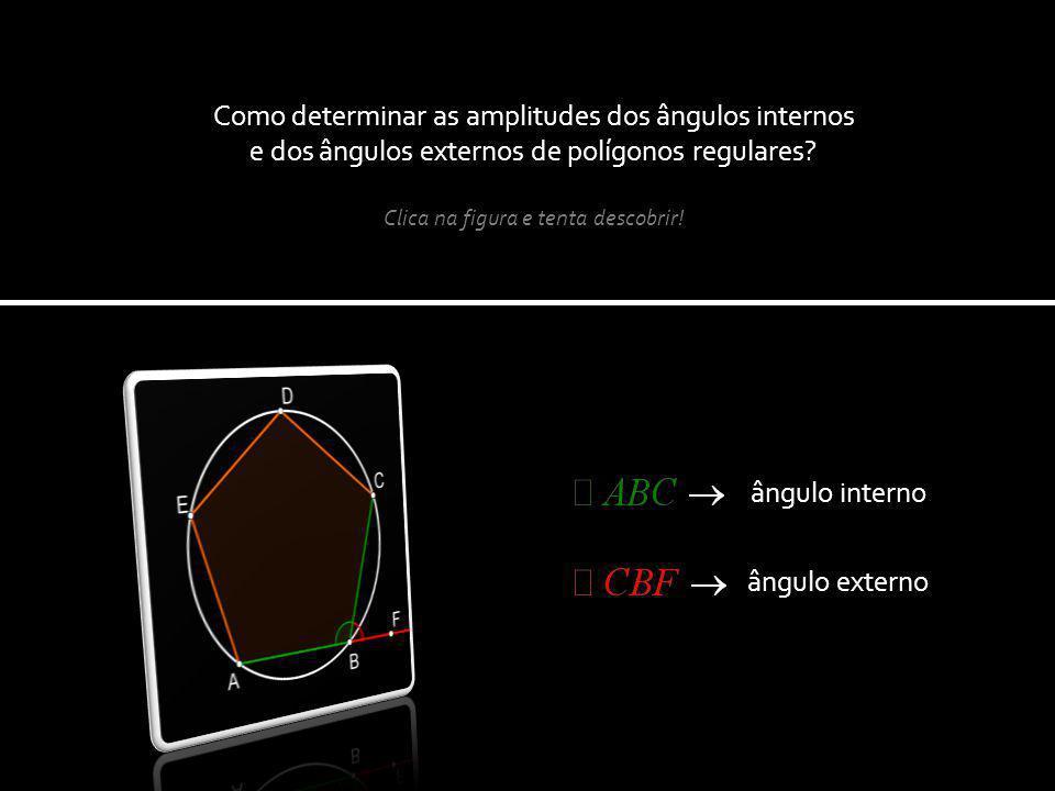 Como determinar as amplitudes dos ângulos internos