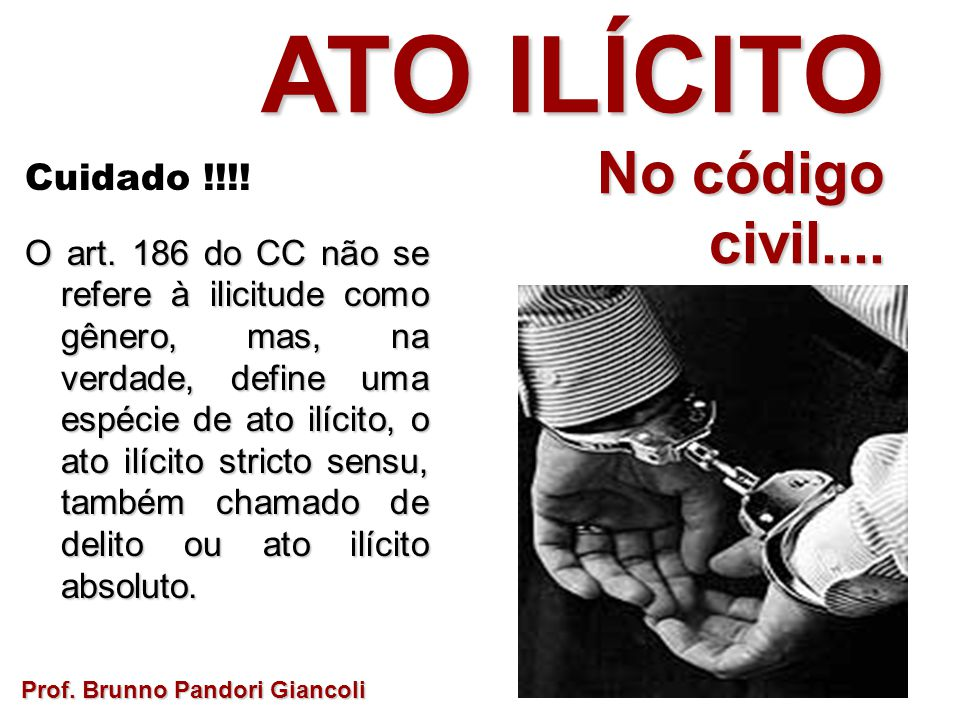 ATO ILÍCITO No código civil.... Cuidado !!!!