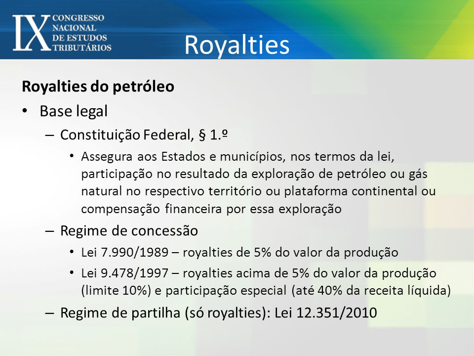 Royalties Royalties do petróleo Base legal Constituição Federal, § 1.º