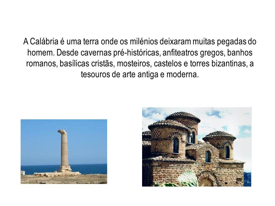 A Calábria é uma terra onde os milénios deixaram muitas pegadas do homem.