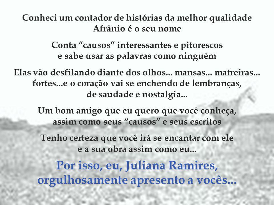 Por isso, eu, Juliana Ramires, orgulhosamente apresento a vocês...