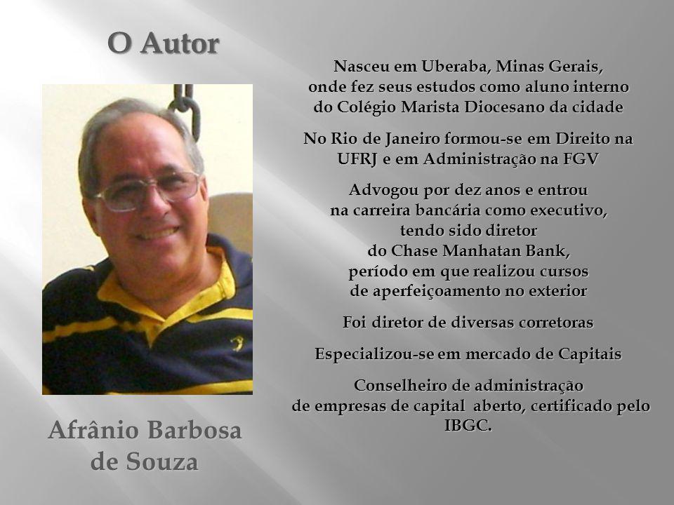 O Autor Afrânio Barbosa de Souza Nasceu em Uberaba, Minas Gerais,