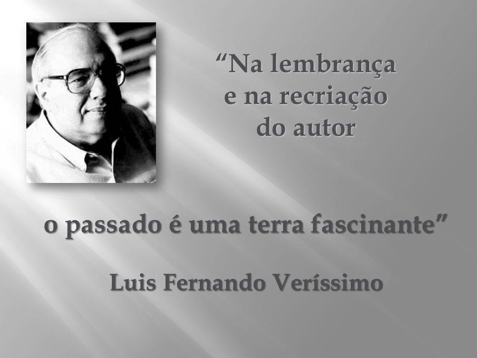 o passado é uma terra fascinante Luis Fernando Veríssimo
