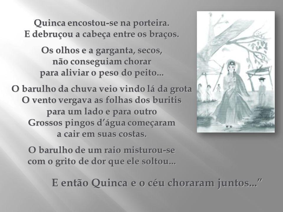 E então Quinca e o céu choraram juntos...