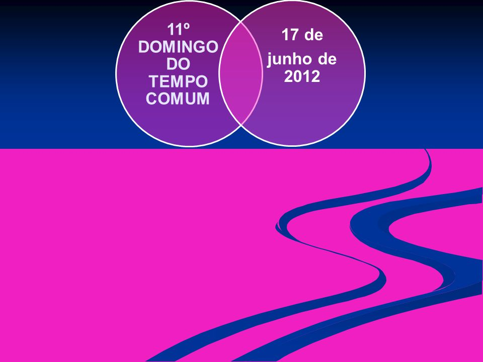 11º DOMINGO DO TEMPO COMUM