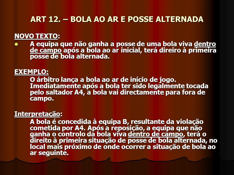 ART 12. – BOLA AO AR E POSSE ALTERNADA