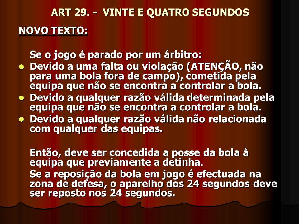 ART 29. - VINTE E QUATRO SEGUNDOS