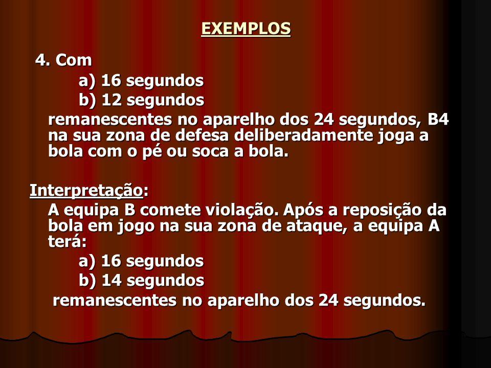 4. Com EXEMPLOS a) 16 segundos b) 12 segundos