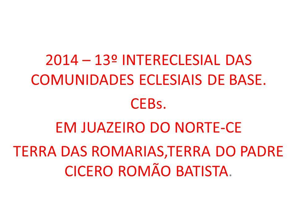 2014 – 13º INTERECLESIAL DAS COMUNIDADES ECLESIAIS DE BASE. CEBs.