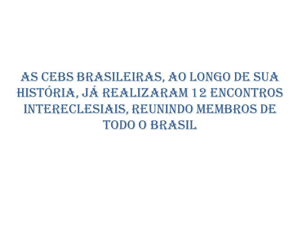 As CEBs brasileiras, ao longo de sua história, já realizaram 12 encontros intereclesiais, reunindo membros de todo o Brasil